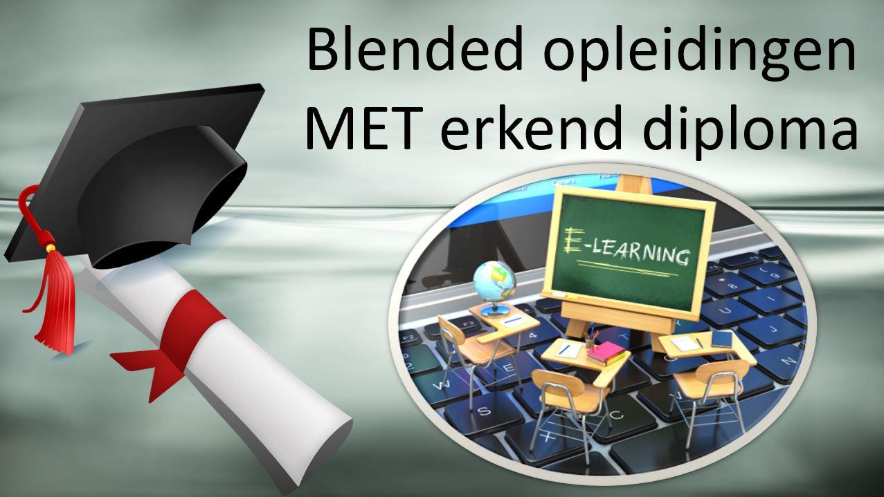 Blended opleidingen MET erkend diploma
