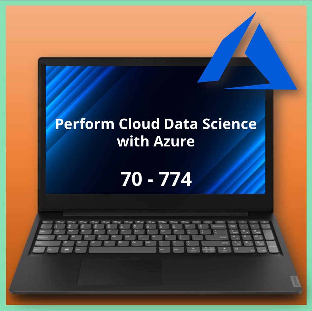 70-774 Perform Cloud Data Science with Azure